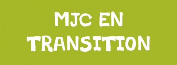 mjc-en-transition